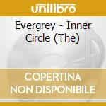 INNER CIRCLE, THE                         cd musicale di EVERGREY