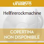 Hellfirerockmachine cd musicale