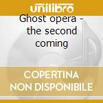 Ghost opera - the second coming cd musicale