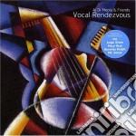 Al Di Meola & Friends - Vocal Rendezvous cd musicale di DI MEOLA AL & FRIENDS