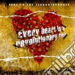 EVERY HEART IS A REVOLUTIONARY            cd musicale di FURY IN THE SLAUGHTE
