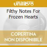 FILTHY NOTES FOR FROZEN HEARTS cd musicale di Profundere Lacrimas