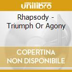 TRIUMPH OR AGONY cd musicale di RHAPSODY OF FIRE