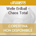 CD - WELLE ERDBALL - CHAOS TOTAL cd musicale di Erdball Welle