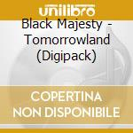 CD - BLACK MAJESTY - TOMORROWLAND cd musicale di Majesty Black