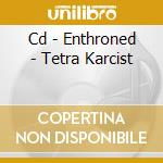CD - ENTHRONED - TETRA KARCIST cd musicale di ENTHRONED
