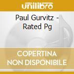 RATED PG                                  cd musicale di GURVITZ PAUL