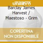 Barclay James Harvest / Maestoso - Grim cd musicale