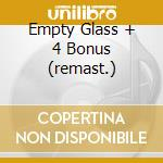 EMPTY GLASS + 4 BONUS (REMAST.) cd musicale di Pete Townshend