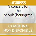 A concert for the people(berlin)rmd cd musicale