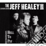 HELL TO PAY cd musicale di HEALEY JEFF BAND