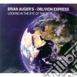 LOOKING IN THE EYE OF THE WORLD cd musicale di Brian Auger