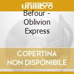 BEFOUR - OBLIVION EXPRESS                 cd musicale di Brian Auger