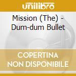 Dum-dum bullet cd musicale di MISSION