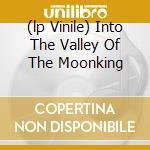 (LP VINILE) INTO THE VALLEY OF THE MOONKING           lp vinile di MAGNUM