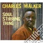 SOUL STIRRING THING                       cd musicale di Charles Walker