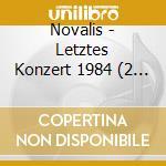 LETZTES KONZERT 1984                      cd musicale di NOVALIS