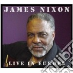 LIVE IN EUROPE                            cd musicale di James Nixon