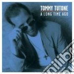 A long time ago cd musicale di Tommy Tutone