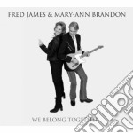 Fred James & May-Ann Brandon - We Belong Together cd musicale di Fred & brando James