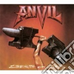 Strenght of steel cd musicale di Anvil
