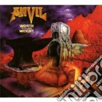 Worth the weight cd musicale di Anvil