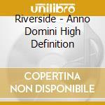 ANNO DOMINI HIGH DEFINITION  CD+DVD       cd musicale di RIVERSIDE
