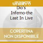 DIO'S INFERNO-THE LAST IN LIVE cd musicale di DIO