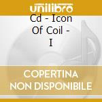 CD - ICON OF COIL - I cd musicale di ICON OF COIL