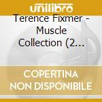 MUSCLE COLLECTION                         cd musicale di Terence Fixmer