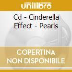 CD - CINDERELLA EFFECT - PEARLS cd musicale di Effect Cinderella