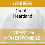 HEARTLAND cd musicale di CLIENT