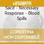 SACD - NECESSARY RESPONSE   - BLOOD SPILLS cd musicale di Response Necessary