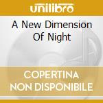 A NEW DIMENSION OF NIGHT                  cd musicale di TRAIL OF TEARS