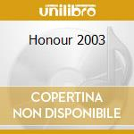 Honour 2003 cd musicale