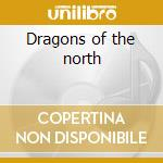 Dragons of the north cd musicale di Einherjer