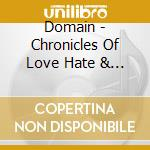 Domain - Chronicles Of Love Hate & Sorrow cd musicale di DOMAIN