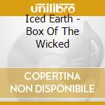 BOX OF THE WICKED                         cd musicale di ICED EARTH