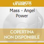Mass - Angel Power cd musicale di MASS