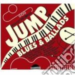 JUMP, BLUES & BALLADS                     cd musicale di Artisti Vari