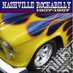 Nashville rockabilly 1957-1987 cd musicale di Artisti Vari