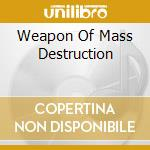 WEAPON OF MASS DESTRUCTION cd musicale di The Bulletmonks