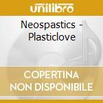 Neospastics - Plasticlove cd musicale di NEOSPASTICS