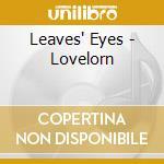 LOVE LORN cd musicale di LEAVES' EYES