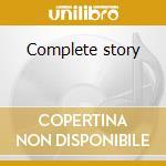 Complete story cd musicale di Artisti Vari