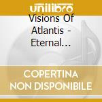 ETERNAL ENDLESS INFINITY                  cd musicale di VISIONS OF ATLANTIS
