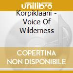 Korpiklaani - Voice Of Wilderness cd musicale di KORPIKLAANI