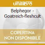GOATREICH-FLESHCULT                       cd musicale di BELPHEGOR