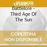 THIRD AGE OF THE SUN                      cd musicale di BATTLELORE
