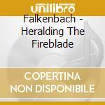 HERALDING THE FIREBLADE                   cd musicale di FALKENBACH